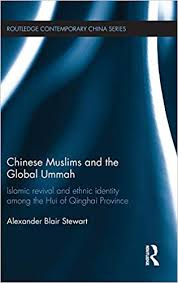 Chinese muslims and the global ummah: Islamic revival and ethnic identity among the Hui of Qinghai province